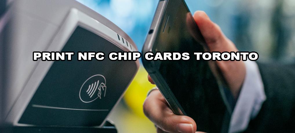 Print NFC chip cards toronto